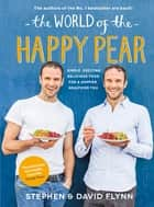 The World of the Happy Pear ebook by Stephen Flynn, David Flynn