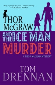 Thor McGraw and the Ice Man Murder ebook by Tom Drennan