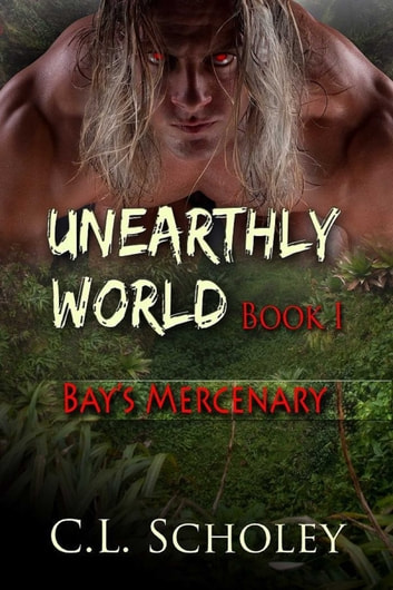 Bay's Mercenary ebook by C.L. Scholey