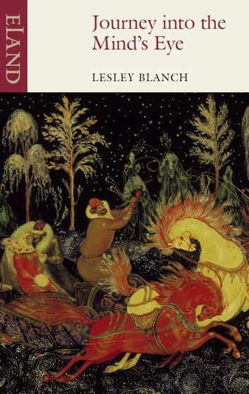 Journey into the Mind's Eye ebook by Lesley Blanch
