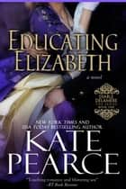 Educating Elizabeth - Diable Delamere, #1 ebook by Kate Pearce