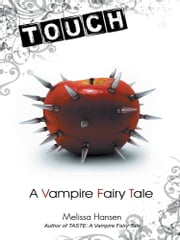 Touch - A Vampire Fairy Tale ebook by Melissa Hansen