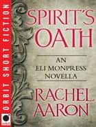 Spirit's Oath ebook by Rachel Aaron