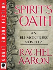 Spirit's Oath - An Eli Monpress Novella ebook by Rachel Aaron