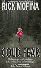 Cold Fear ebook by Rick Mofina