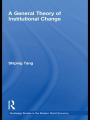 A General Theory of Institutional Change ebook by Shiping Tang
