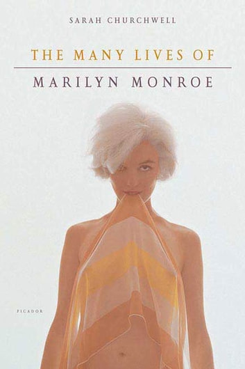 The Many Lives of Marilyn Monroe ebook by Sarah Churchwell