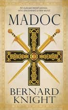 Madoc ebook by Bernard Knight