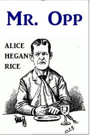 Mr. Opp ebook by Alice Hegan Rice