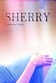 SHERRY ebook by TOPIN Catherine
