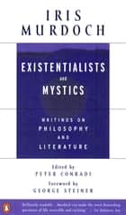 Existentialists and Mystics ebook by Iris Murdoch