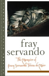 The Memoirs of Fray Servando Teresa de Mier ebook by Fray Servando Teresa de Mier