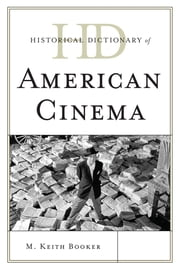 Historical Dictionary of American Cinema ebook by Keith M. Booker