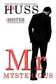 Mr. Mysterious: A Mister Standalone ebook by J.A. Huss