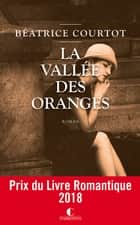 La Vallée des oranges eBook by Béatrice Courtot