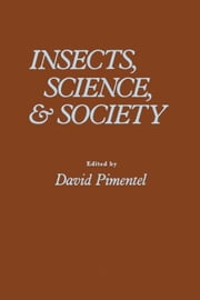 Insects, Science & Society ebook by Pimentel, David