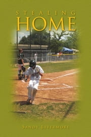 Stealing Home ebook by Sandy Burgess Livermore