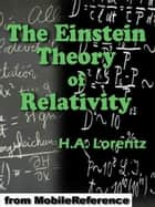 The Einstein Theory Of Relativity: A Concise Statement By Prof. H.A. Lorentz (Mobi Classics) ebook by Albert Einstein, H.A. Lorentz