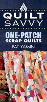 ebook Quilt Savvy: One-Patch Scrap Quilts ebook by Yamin, Pat