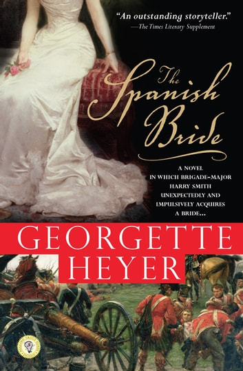 The Spanish Bride -  A Novel of Love and War ebook by Georgette Heyer