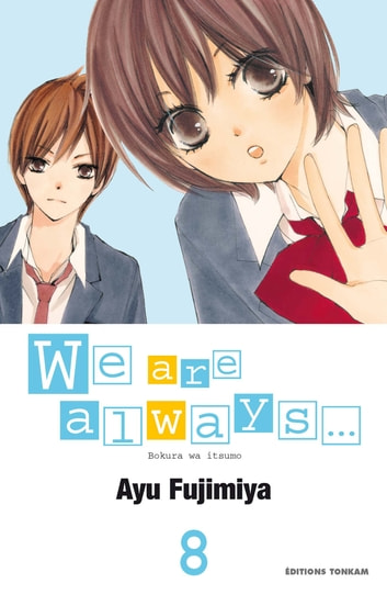 We are always... T08 eBook by Ayu Fujimiya
