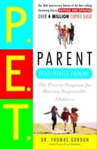 Parent Effectiveness Training ebook by Thomas Gordon