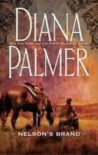 Nelson's Brand ebook by Diana Palmer