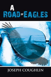 A Road of Eagles ebook by Joseph Coughlin