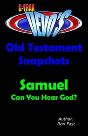 G-TRAX Devo's-Old Testament Snapshots: Samuel ebook by Ron Fast