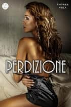 Perdizione ebook by Andrea Vsex