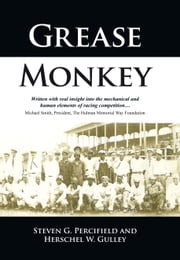 Grease Monkey - Races, Racers, and Racism, collide head-on ebook by Steven G. Percifield and Herschel W. Gulley