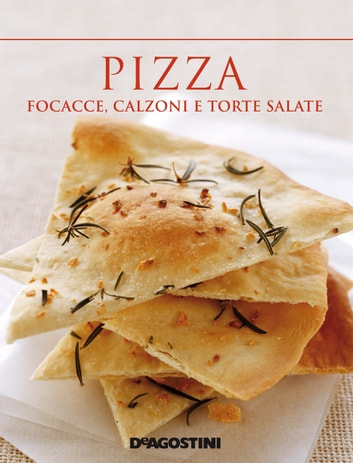 Pizza, focacce, calzoni e torte salate ebook by Aa. Vv.
