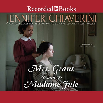 Mrs. Grant and Madame Jule audiobook by Jennifer Chiaverini
