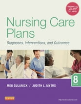 Nursing Care Plans - Nursing Diagnosis and Intervention ebook by Meg Gulanick,Judith L. Myers