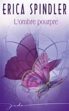 L'ombre pourpre ebook by Erica Spindler