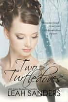 Two Turtledoves ebook by Leah Sanders