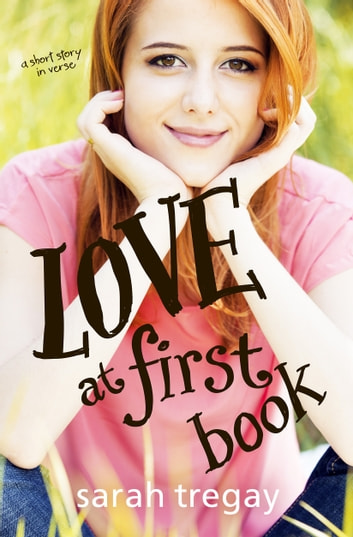 Love at First Book - a short story in verse ebook by Sarah Tregay