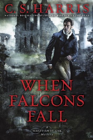 When Falcons Fall ebook by C. S. Harris