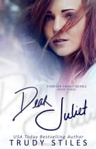 Dear Juliet ebook by Trudy Stiles