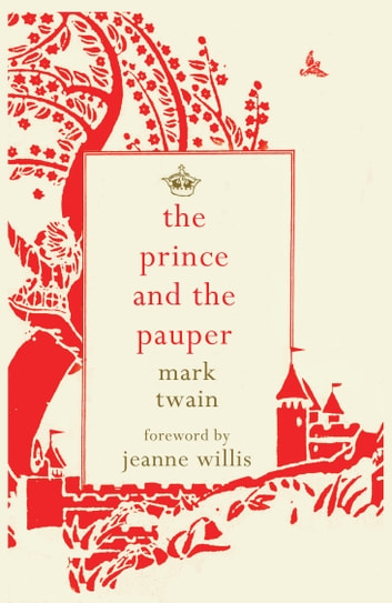 The Prince and the Pauper ebook by Mark Twain,Jeanne Willis