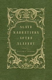 Slave Narratives after Slavery ebook by William L. Andrews