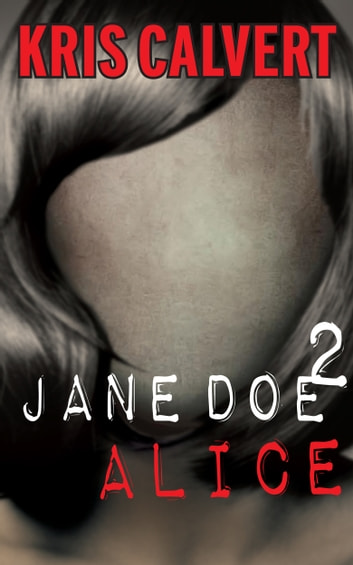 Jane Doe 2 - Alice ebook by Kris Calvert