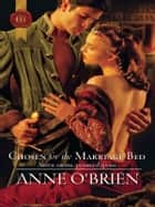 Chosen for the Marriage Bed ebook by Anne O'Brien