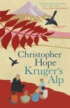 Kruger's Alp ebook by Christopher Hope