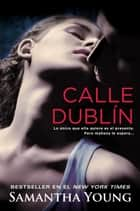 Calle Dublín ebook by Samantha Young