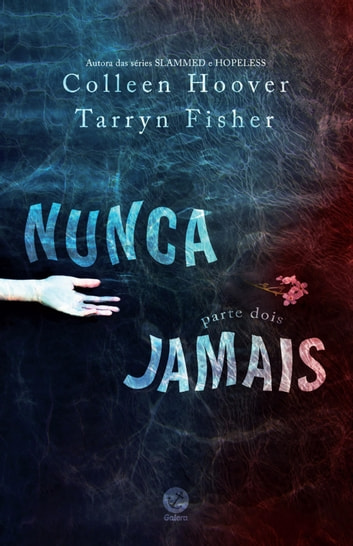 Nunca jamais - 2 ebook by Colleen Hoover,Tarryn Fisher