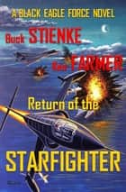 Return Of The Starfighter ebook by Buck Stienke,Ken Farmer