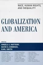 Globalization and America - Race, Human Rights, and Inequality ebook by David G. Embrick, Earl Smith, Amy E. Ansell,...