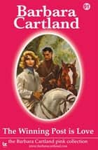 91 The Winning Post Is Love ebook by Barbara Cartland
