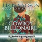 Her Cowboy Billionaire Boss - A Whittaker Brothers Novel audiobook by